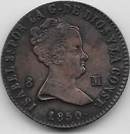 Espagne - 8 Maradevis - 1850 - Cuivre - [ 1] …-1931 : Royaume