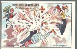 CHROMO ANCIENNE - ROYAL MOKA - BALLON DIRIGEABLE - UNE EXPLOSION - TBE - Chromos