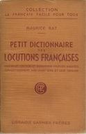 MAURICE RAT - PETIT DICTIONNAIRE DES LOCUTIONS FRANÇAISES - 1941 -  COLLECTION LE FRANÇAIS POUR TOUS - Dictionnaires