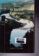 Christian Signol - La Rivière Espérance - Robert Laffont - BE - Libri, Riviste, Fumetti