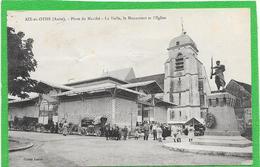 10 AIX EN OTHE - Place Du Marché, La Halle, Le Monument Et L'Eglise - Animée - France