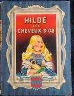 Catherine Fontanes - HILDE Aux Cheveux D'or - Collection Rouge Et Bleue - Éditions G.P. - ( 1952 ) . - Bücher, Zeitschriften, Comics