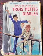 TROIS PETITS DIABLES (Mazo De La Roche) - Bücher, Zeitschriften, Comics