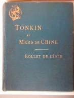 AU TONKIN Et Dans LES MERS De CHINE Souvenirs Et Croquis 1886 M Rollet De L'Isle  CHINA BOOK - Livres, BD, Revues