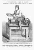 LA NOUVELLE MACHINE A FABRIQUER LES CIGARETTES  1878 - Tabac (objets Liés)