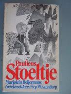 Pauliens Stoeltje Marjolein Heijermans Getekend Door Fiep Westendorp Eerste Druk 1974 - Livres, BD, Revues
