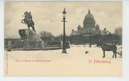 RUSSIE - SAINT PETERSBOURG - Statue De PIERRE LE GRAND Et Cathédrale ISAAC - Russie