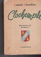 CLOCHEMERLE, Gabriel CHEVALLIER, Illustrations De DUBOUT - Libri, Riviste, Fumetti