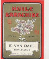 H 02 - ETIQUETTE  HUILE D'ARACHIDE  E. VAN DAEL  BRUXELLES - Labels