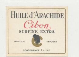 H 09 - ETIQUETTE  HUILE D'ARACHIDE   CIBON - Labels