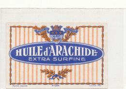 H 12 - ETIQUETTE  HUILE D'ARACHIDE   EXTRA SURFINE - Labels