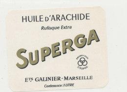 H 17 - ETIQUETTE  HUILE D'ARACHIDE  SUPERGA  ETS GALINIER  MARSEILLE - Labels
