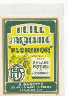 H 18 - ETIQUETTE  HUILE D'ARACHIDE  FLORIDOR  E.  BARETTE   CHARLEROI - Labels
