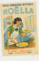 H 21 - ETIQUETTE  HUILE D'ARACHIDE    NOELLA   E. NOEL  POQUETTE  LAMBUSART - Labels