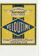 H 24 - ETIQUETTE  HUILE D'ARACHIDE      VELOUTINE  ETS LIZIERE & FAVET  MARSEILLE - Labels