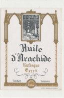H 25 - ETIQUETTE  HUILE D'ARACHIDE     RUFISQUE    TIMBERT  SOISSONS - Labels
