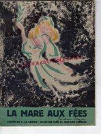 ENFANTINA- LA MARE AUX FEES-FEECONTE DE THERESE LE CAISNE-1946- ILLUSTRATEUR ROLAND MARCEL-EDITIONS PELICAN BLANC PARIS - Livres, BD, Revues