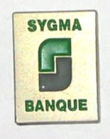Pin's BANQUE SYGMA - Banken