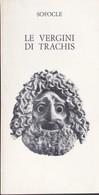 Le Vergini Di Trachis Di Sofocle. - Books, Magazines, Comics