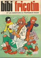 BIBI FRICOTIN Et Les Inventions Du Professeur Radar N° 1004 De 1977 - Bibi Fricotin