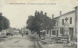 11. SERMAIZE-LES-BAINS : La Fontaine Francois Et La Rue Bénard - Sermaize-les-Bains