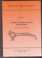 Memoires Préhistoire Liegeoise Universite Liege Belgique N°25 Vol 1et 2 - Decor Batons Perces Paleolithiques -Noiret - Archéologie