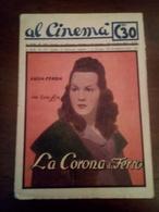 Rivista Al Cinema 1941 Descrizione Del Film E Attori  La Corona Di Ferro Con Luisa Ferida E Gino Cervi - Cine