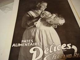 ANCIENNE PUBLICITE DES PATES ALIMENTAIRES DELICES FERRAND RENAUD 1932 - Posters
