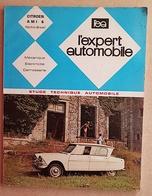 Revue L'expert Automobile N° 49 Citroën AMI 6 Berline-break (Edition 1969) - Auto/Moto