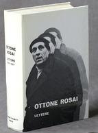 Storia - Arte - Ottone Rosai - Lettere 1914-1957 - Edizione Numerata - 1974 - Libri, Riviste, Fumetti