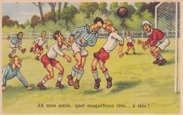 MATCH  DE FOOTBALL  AH MES AMIS QUEL MAGNIFIQUE TETE ... A TETE    ACHAT IMMEDIAT - Soccer