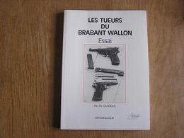 LES TUEURS DU BRABANT WALLON Essai Candidus P S   Faits Divers Tueries Du Brabant Belgique - Livres, BD, Revues