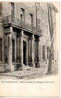 13. Aix En Provence. Hôtel Du Duc De Villars - Aix En Provence