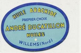 H 27 - ETIQUETTE  HUILE D'ARACHIDE     ANDRE DU DUCATILLON  WILLENS (NORD) - Labels