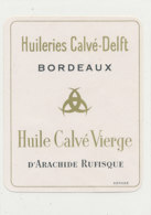 H 30 - ETIQUETTE  HUILE D'ARACHIDE   HUILERIE CALVE-VIERGE   BORDEAUX - Labels