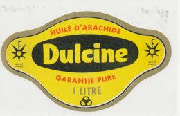 H 32 - ETIQUETTE  HUILE D'ARACHIDE   DULCINE - Labels