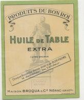H 36 - ETIQUETTE  HUILE  ARACHIDE   DE TABLE   DU BON ROI  MAISON BROQUA   NERAC LOT & GARONNE) - Unclassified
