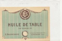 H 38 - ETIQUETTE  HUILE  ARACHIDE   DE TABLE   E. BALONCHARD  COMPIEGNE - Labels