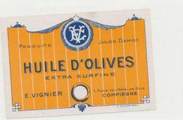 H 52 - ETIQUETTE  HUILE  D'OLIVE   E.  VIGNIER  COMPIEGNE - Labels