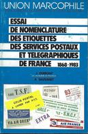 UNION MARCOPHILE ESSAI NOMENCLATURE ETIQUETTES SERVICES POSTAUX TELEGRAPHIQUES DE FRANCE 1868 1983 - Eisenbahnen