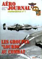 Guerre 39 45 : Aéro Journal HS N° 1 (les Groupes Lourds - Bombardiers - Au Combat) - Guerre 1939-45