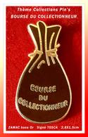 """SUPER PIN'S ASSOCIATION De COLLECTIONNEURS : Création En ZAMAC Signé TOSCA De """"LA BOURSE Du COLLECTIONNEUR"""" 2,8X1,5cm - Associations"""