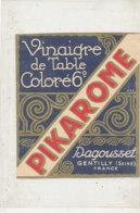 VI 77  - ETIQUETTE VINAIGRE  DE  TABLE PIKAROME  DAGOUSSET GENTILLY  (SEINE) - Labels