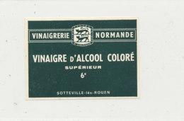 VI 91  - ETIQUETTE VINAIGRE  D'ALCOOL   SOTTEVILLE LES ROUEN - Labels