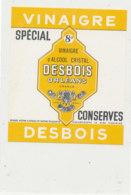 VI 97  - ETIQUETTE VINAIGRE  D'ALCOOL  CRISTAL  DESBOIS  ORLEANS - Labels