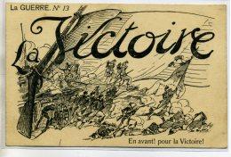 MILITARIA LA GUERRE Num 13 JAN METTEIX  Victoire En Avant Fusil Baionnettes Drapeau Aout 1914   D10-2014 - War 1914-18