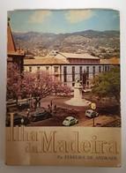MADEIRA - MONOGRAFIAS - «Ilha Da Madeira» (Autor: Ferreira De Andrade - 1967) - Books, Magazines, Comics