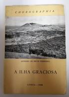 AÇORES - GRACIOSA -  «A Ilha Graciosa»  (Autor: António De Brum Ferreira - 1968 ) - Books, Magazines, Comics