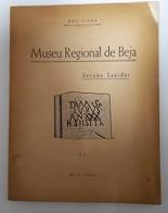BEJA - MONOGRAFIAS - « Museu Regional De Beja» (Autor: Abel Viana - 1946 ) - Books, Magazines, Comics