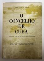 BEJA - CUBA - MONOGRAFIAS - «O Concelho De Cuba» (Autor: Emilia Salvado Borges - 1981 ) - Books, Magazines, Comics